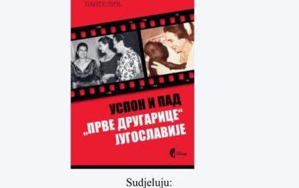 """Promocija knjige: Uspon i pad """"prve drugarice Jugoslavije"""""""