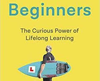 Kako vam način razmišljanja 'početnika' može pomoći da naučite bilošta
